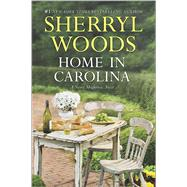Home in Carolina by Woods, Sherryl, 9780778319023