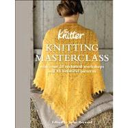 Knitting Masterclass With Over 20 Technical Workshops and 15 Beautiful Patterns by Unknown, 9781908449023