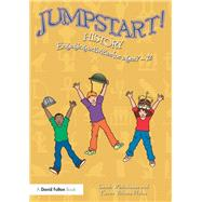 Jumpstart! History: Engaging Activities for Ages 7-12 by Whitehouse; Sarah, 9780415729024