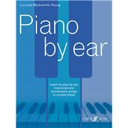 Piano by Ear by Mackworth-young, Lucinda, 9780571539024