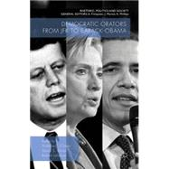 Democratic Orators from JFK to Barack Obama by Crines, Andrew S.; Moon, David S.; Lehrman, Robert, 9781137509024