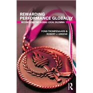 Rewarding Performance Globally: Reconciling the Global-Local Dilemma by Trompenaars; Fons, 9781138669024