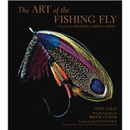 The Art of the Fishing Fly by Lolli, Tony; Curtis, Bruce; Pontier, Glenn; Carter, Jimmy, 9781454929024
