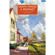 Death Makes a Prophet by Bude, John; Edwards, Martin, 9781464209024