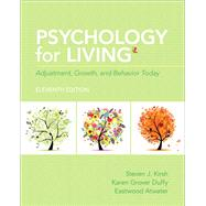 Psychology for Living Adjustment, Growth, and Behavior Today by Kirsh, Steven J.; Duffy, Karen Grover; Atwater, Eastwood, 9780205909025