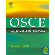 OSCE and Clinical Skills Handbook by Hurley, 9780779699025