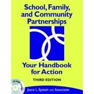 School, Family, and Community Partnerships : Your Handbook for Action by Joyce L. Epstein, 9781412959025
