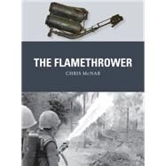 The Flamethrower by McNab, Chris; Noon, Steve; Gilliland, Alan, 9781472809025
