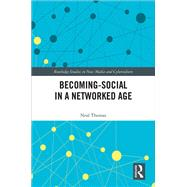 Becoming-Social in a Networked Age by Thomas; Neal, 9781138719026