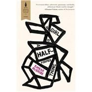 A Girl Is A Half-Formed Thing by McBride, Eimear, 9781476789026