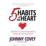 5 Habits to Lead from Your Heart by Covey, Johnny, 9781613399026
