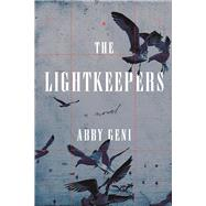 The Lightkeepers A Novel by Geni, Abby, 9781619029026