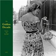 The Golden Decade by Ball, Ken; Ball, Victoria; Heick, William; Latour, Ira, 9783869309026