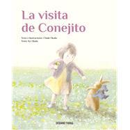 La Visita De Conejito / Bunny's Visit by Okada, Chiaki; Okada, Ko, 9786074009026