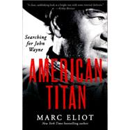 American Titan by Eliot, Marc, 9780062269027