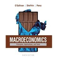 Macroeconomics Principles, Applications, and Tools by O'Sullivan, Arthur; Sheffrin, Steven; Perez, Stephen, 9780134089027