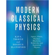 Modern Classical Physics by Thorne, Kip S.; Blandford, Roger D., 9780691159027