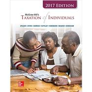 McGraw-Hill's Taxation of Individuals 2017 Edition, 8e by Spilker, Brian; Ayers, Benjamin; Robinson, John; Outslay, Edmund; Worsham, Ronald; Barrick, John; Weaver, Connie, 9781259729027