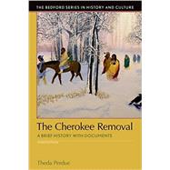 The Cherokee Removal A Brief History with Documents by Perdue, Theda; Green, Michael D., 9781319049027