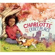 Charlotte and the Quiet Place by Sosin, Deborah; Woolley , Sara, 9781941529027