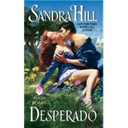 Desperado by Hill, Sandra, 9780062019028