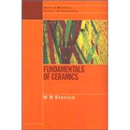 Fundamentals of Ceramics by Barsoum; Michel, 9780750309028