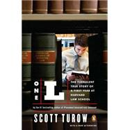 One L The Turbulent True Story of a First Year at Harvard Law School by Turow, Scott, 9780143119029