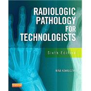 Radiographic Pathology for Technologists by Kowalczyk, Nina, Ph.D., 9780323089029