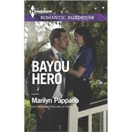 Bayou Hero by Pappano, Marilyn, 9780373279029