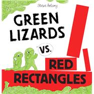 Green Lizards vs. Red Rectangles by Antony, Steve; Antony, Steve, 9780545849029