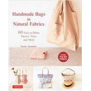 Handmade Bags in Natural Fabrics by Takahashi, Emiko, 9780804849029