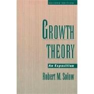 Growth Theory An Exposition by Solow, Robert M., 9780195109030
