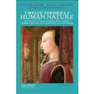 Twelve Theories of Human Nature by Stevenson, Leslie; Haberman, David L.; Matthews Wright, Peter, 9780199859030