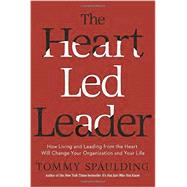 The Heart-Led Leader by SPAULDING, TOMMY, 9780553419030