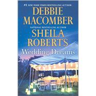 Wedding Dreams First Comes Marriage\Sweet Dreams on Center Street by Macomber, Debbie; Roberts, Sheila, 9780778319030