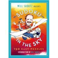 Will Shortz Presents Sudoku in the Sky 200 Easy to Hard Puzzles by Shortz, Will, 9781250069030