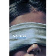 Captive by Grainger, A. J., 9781481429030
