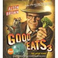 Good Eats 3 by Brown, Alton, 9781584799030