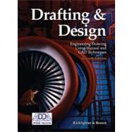 Drafting & Design: Engineering Drawing Using Manual and CAD Techniques by Kicklighter, Clois E.; Brown, Walter C., 9781590709030