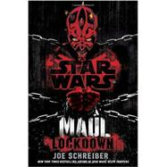 Lockdown: Star Wars Legends (Maul) by SCHREIBER, JOE, 9780345509031