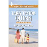 Mother by Fate by Quinn, Tara Taylor, 9780373609031