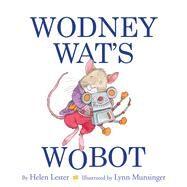 Wodney Wat's Wobot by Lester, Helen; Munsinger, Lynn, 9780544809031