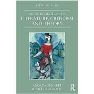 An Introduction to Literature, Criticism and Theory by Bennett; Andrew, 9781138119031