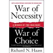 War of Necessity, War of Choice : A Memoir of Two Iraq Wars by Richard N. Haass, 9781416549031