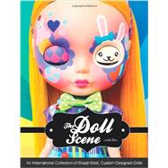 Doll Scene: An International Collection of Crazy, Cool, Custom-designed Dolls by Bou, Louis, 9781592539031
