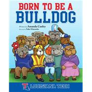 Born to Be a Bulldog by Cauley, Amanda; Matsuoka, Yoko, 9781620869031