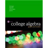 College Algebra: Graphs and Models, 6/e by BITTINGER & BEECHER, 9780134179032