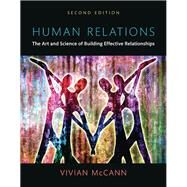 Human Relations The Art and Science of Building Effective Relationships, Books a la Carte by McCann, Vivian, 9780205909032