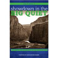 Showdown in the Big Quiet: Land, Myth, and Government in the American West by Bieter, John P., Jr.; Bakken, Gordon Morris, 9780896729032