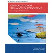 Organizational Behavior in Education Leadership and School Reform by Owens, Robert E., Jr.; Valesky, Thomas C., 9780133489033